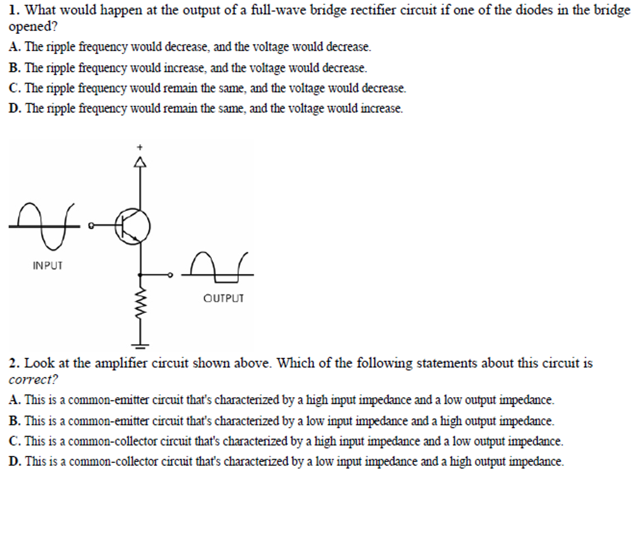 Solved What Would Happen At The Output Of A Full Wave Bri Voltage Rectifier Circuit Question Bridge If One Diodes In T