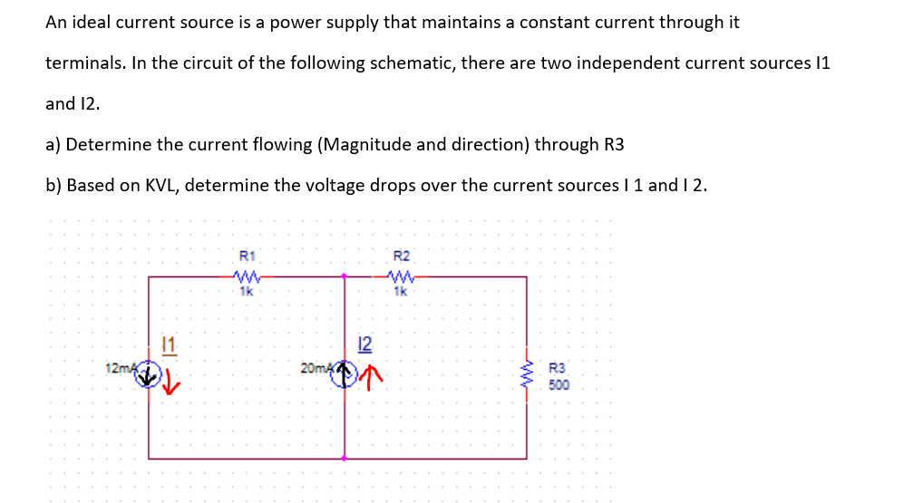 Solved: An Ideal Current Source Is A Power Supply That Mai ...