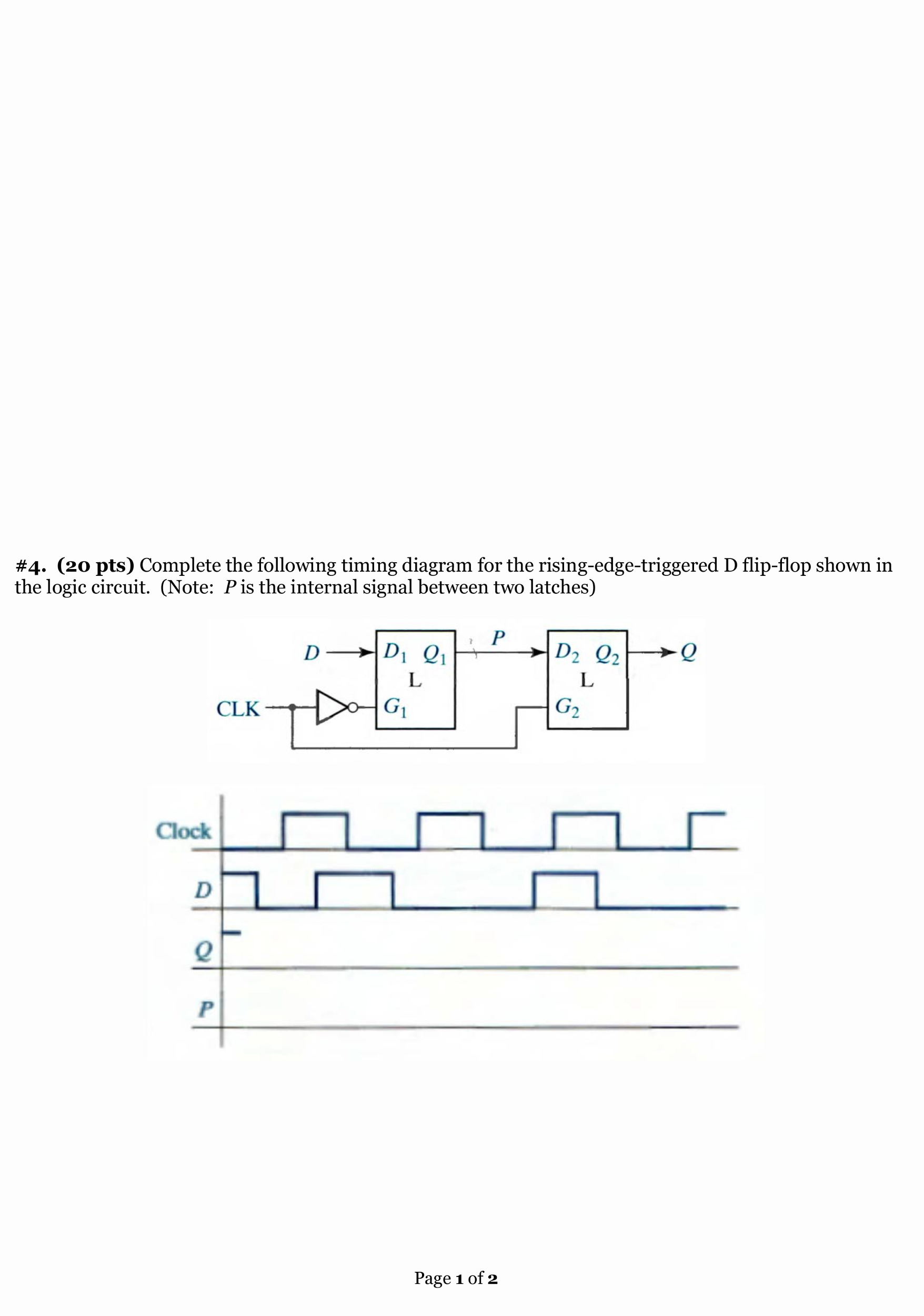 Solved Complete The Following Timing Diagram For Risi D Ff Circuit See More Show Transcribed Image Text Rising Edge Triggered Flip Flop Shown In Logic
