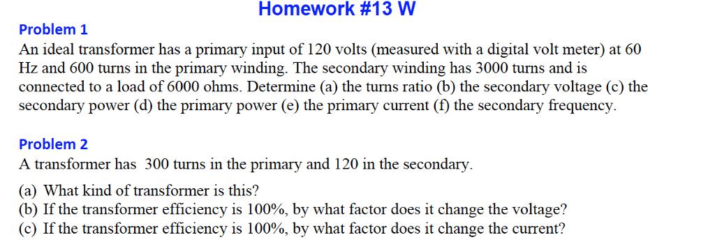 Solved  Homework  13 W Problem 1 An Ideal Transformer Has