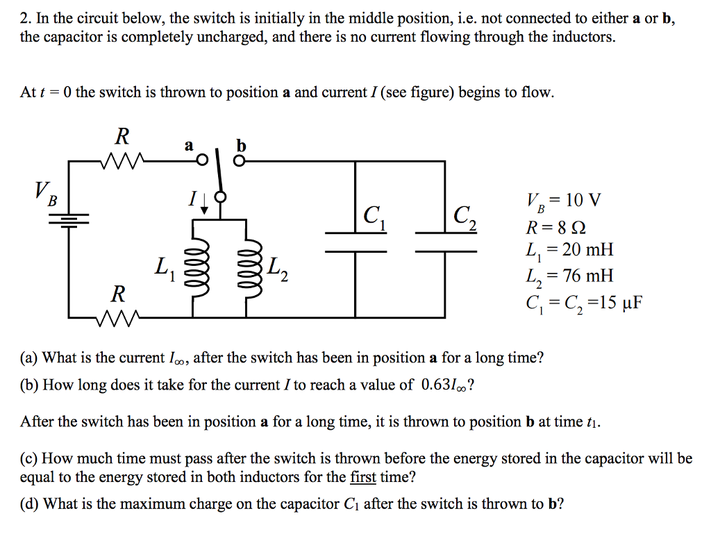 Solved In The Circuit Below Switch Is Initially T Current Flow A Middle Position