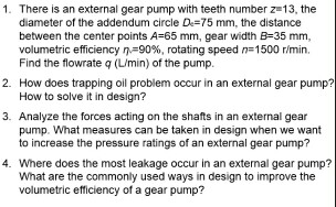 solved 1 there is an external gear pump with teeth numbe