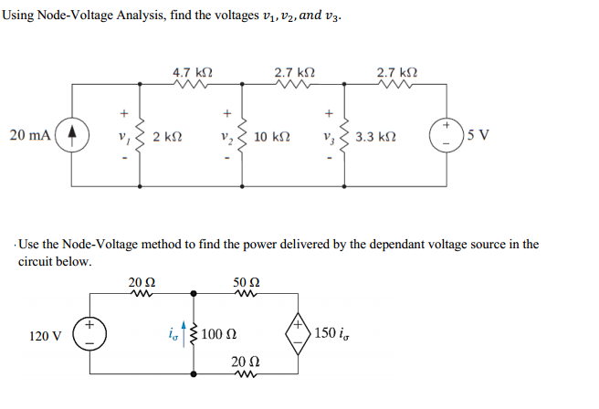 the node voltage method of circuit analysis Example determine the values of the node voltages, va and vb, for this circuit solution we can write one node equation by considering the voltage source.
