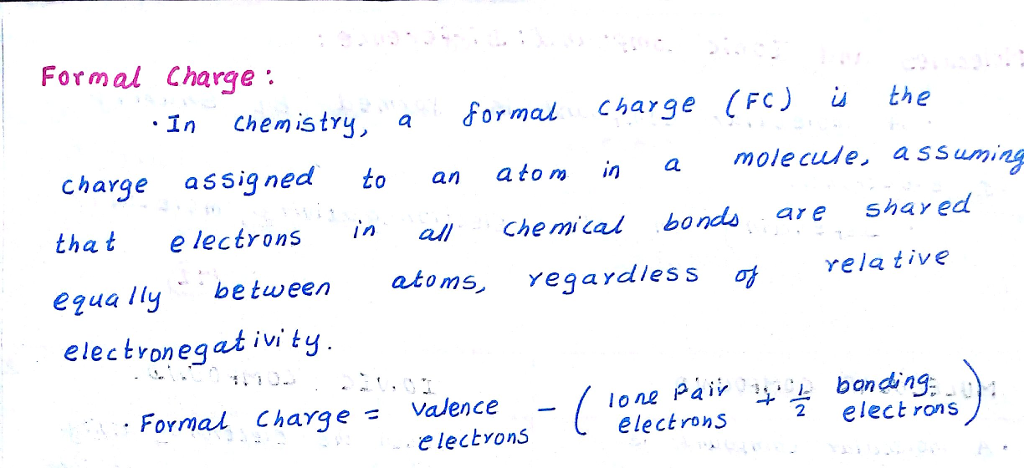 Formal Charge In Chemistry, a formal Charge (FC) the charge assigned to an ato ia molecle. ass uming that e lectrons in all c