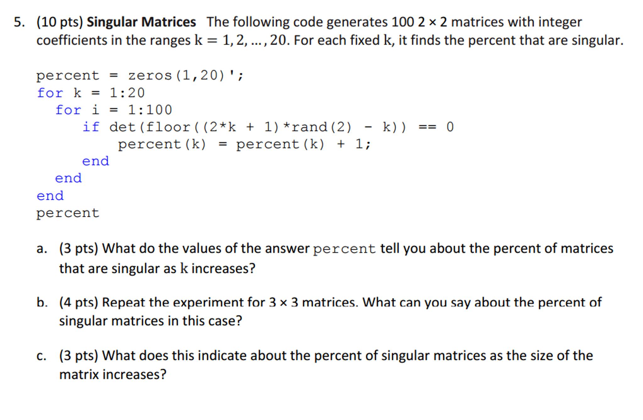 Algebra archive october 29 2016 chegg singular matrices the following code generates 100 falaconquin