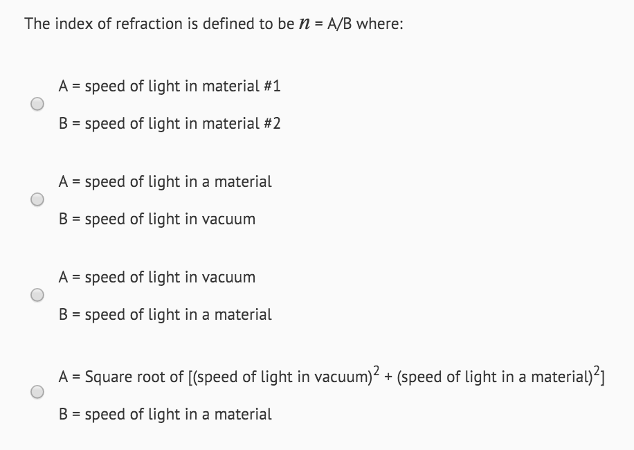 Question The Index Of Refraction Is Defined To Be N A B Where Speed Light In Material 1 S