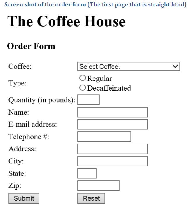 Solved Online Coffee Store In This Assignment You Need To  Amount Of Money The User Will Pay And A Link That When Clicked Will Take  The User Back To The Input Form In The Case Of Invalid Or Incomplete  Input