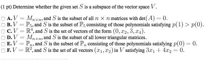 Solved: (1 Pt) Determine Whether The Given Set S Is A Subs ...