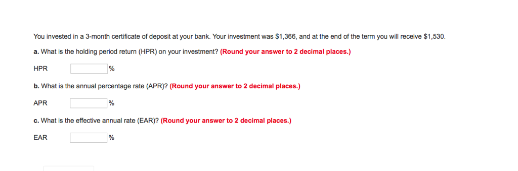 Solved You Invested In A 3 Month Certificate Of Deposit A
