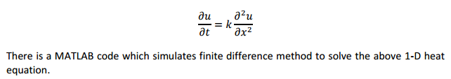 Solved: There Is A MATLAB Code Which Simulates Finite Diff