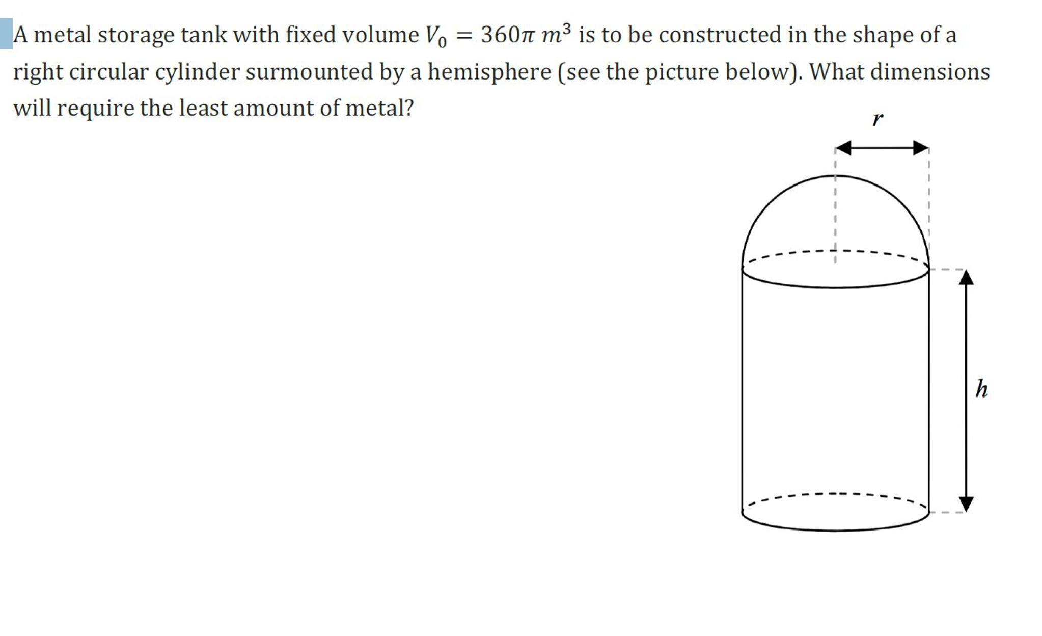 A Metal Storage Tank With Fixed Volume V_0 = 360 P