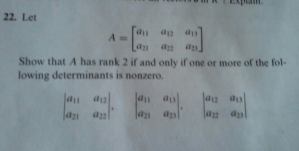Image for 22. Let Show that A has rank 2 if and only of one or more of the following determinants is nonzero.
