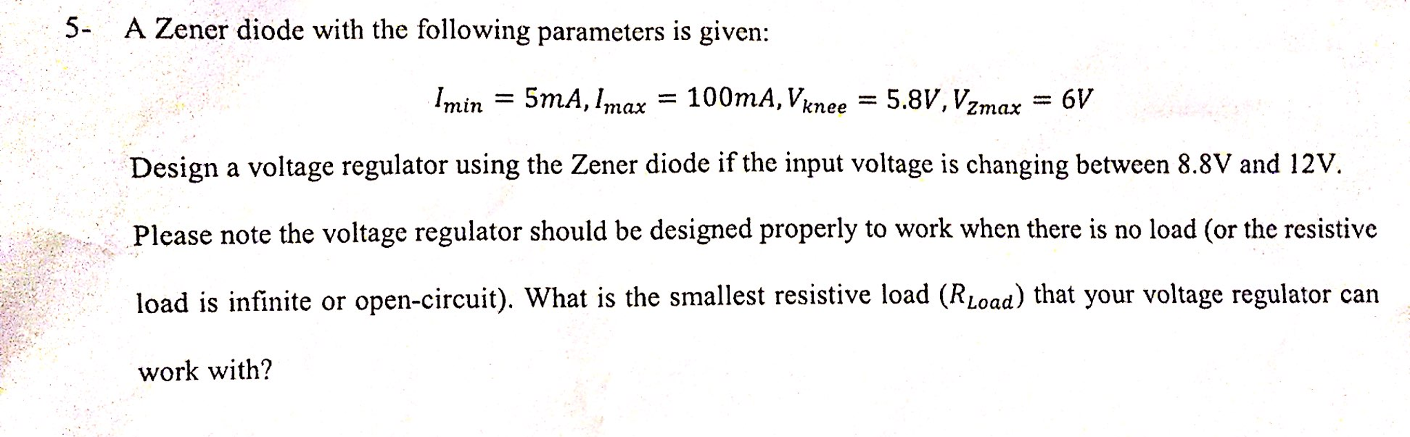 Solved A Zener Diode With The Following Parameters Is Giv Voltage Regulator