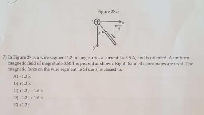 Solved: Figure 27.5 7) In Figure 27.5, A Wire Segment 1.2 ... on