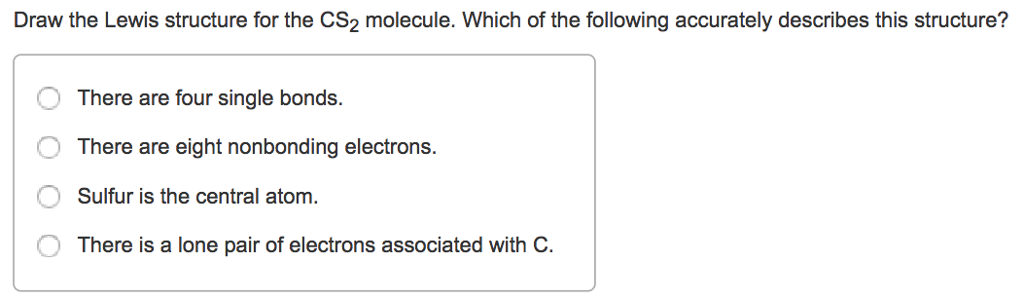 Solved Draw The Lewis Structure For The Cs2 Molecule Whi