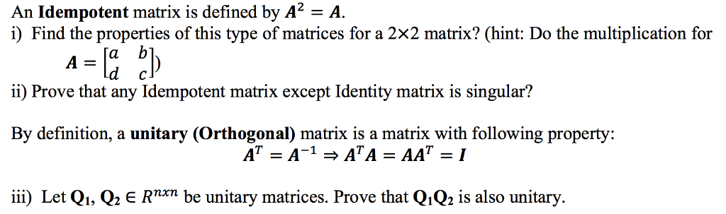 Solved: An Idempotent Matrix Is Defined By A2A  I) Find Th