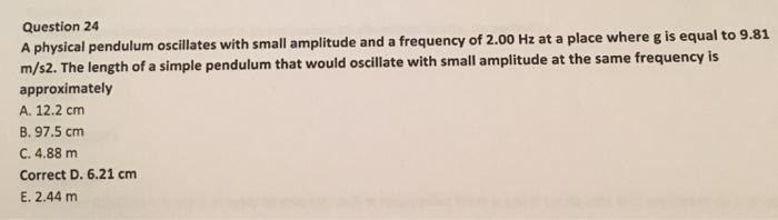 A Physical Pendulum Oscillates With Small Amplitud