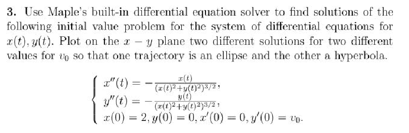 Solved: Use Maple's Built-in Differential Equation Solver
