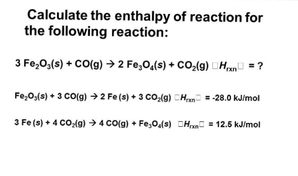 Solved: Calculate The Enthalpy Of Reaction For The Followi ...