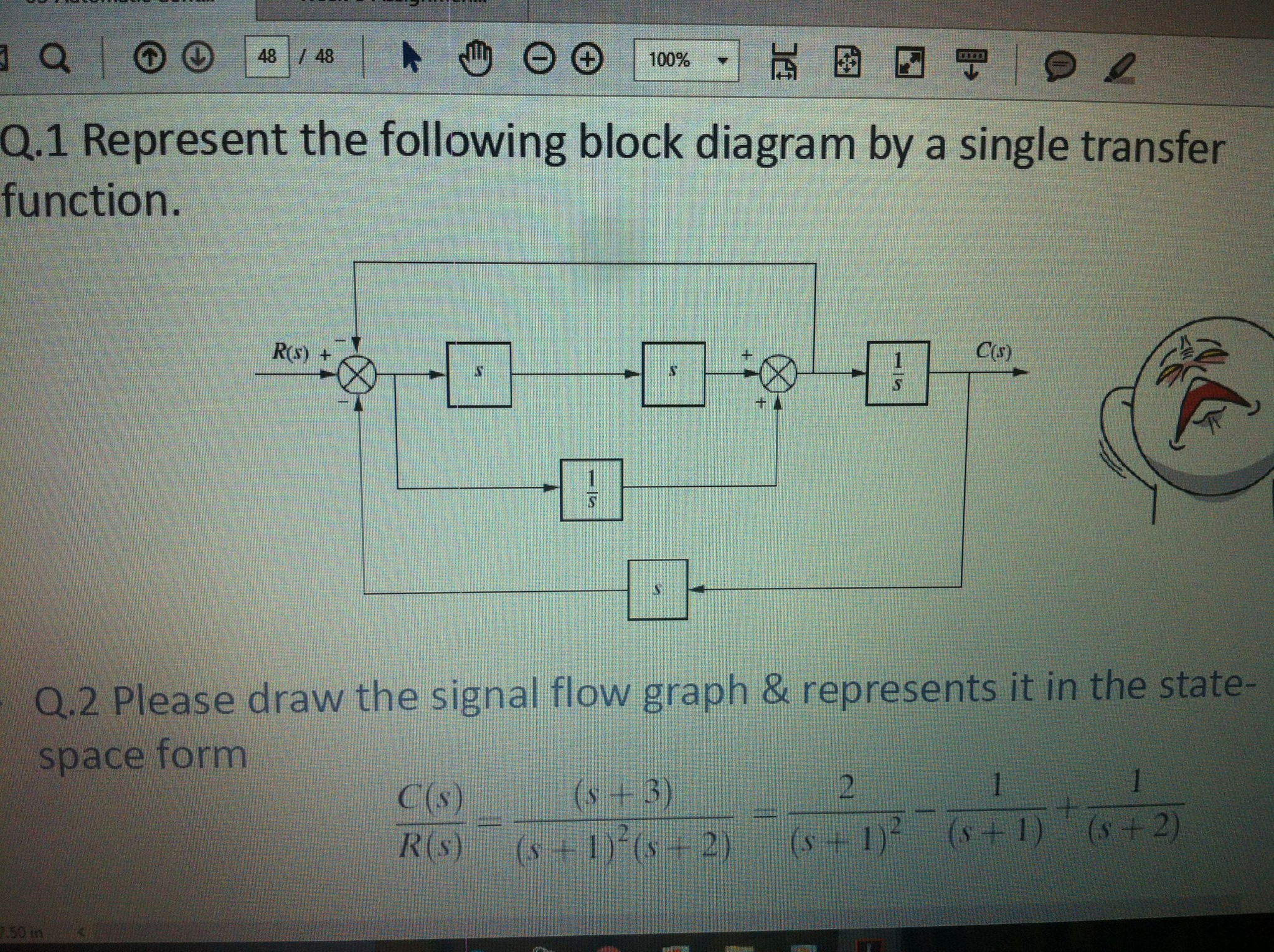 Question: Represent the following block diagram by a single transfer  function. Please draw the signal flow.