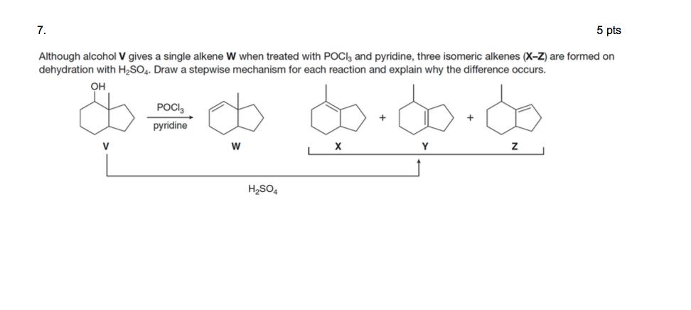 Solved 7 5 Pts Although Alcohol V Gives A Single Alkene