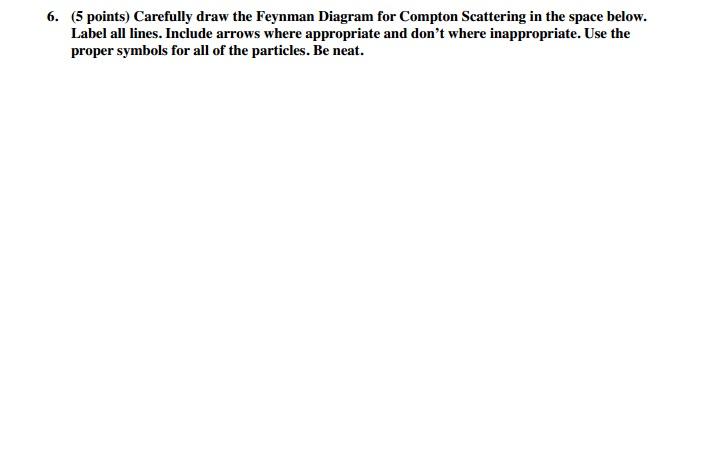 Carefully Draw The Feynman Diagram For Compton Sca Chegg