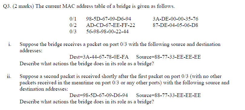 Solved: Q3  (2 Marks) The Current MAC Address Table Of A B