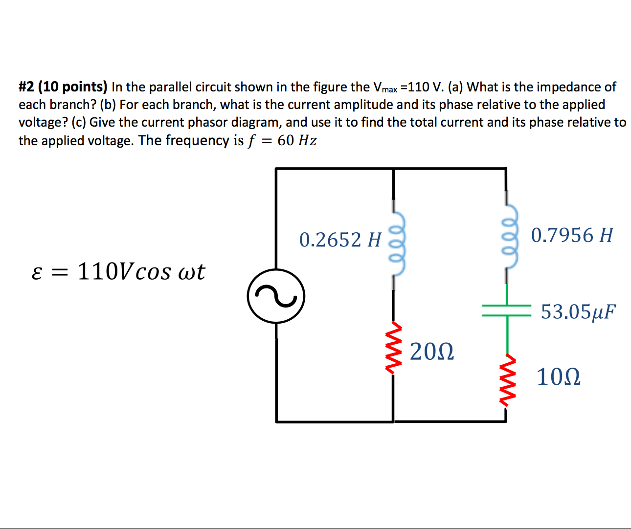 Solved 2 10 Points In The Parallel Circuit Shown Th Current A Question Figure V Max 110 What Is Impe