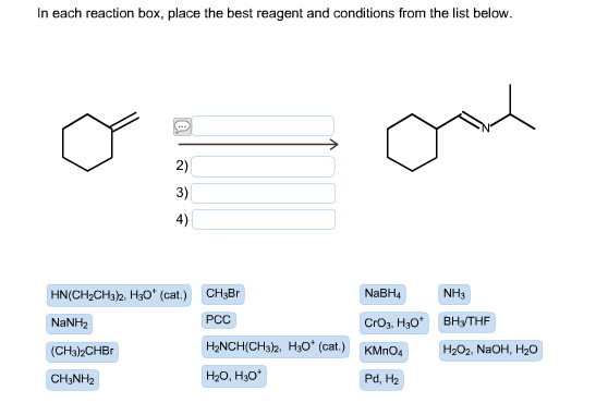 each reaction box  place the best reagent and conditions from the listIn Each Reaction Box, Place The Best Reagent And Conditions From The List Below. Deet