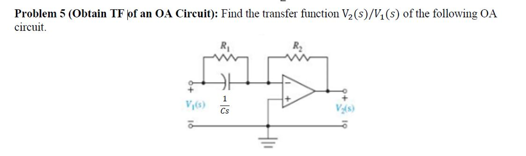 A Circuit): Find the transfer function V2(s)/h(s) of the following。 Problem 5 (Obtain TF of an OA circuit Ri R2 Vis) V-is) Cs
