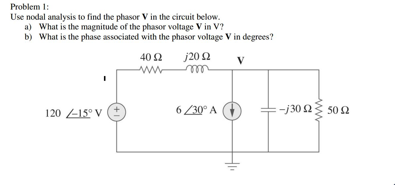 Solved Use Nodal Analysis To Find The Phasor V In Cir Circuit Question Below What Is Magnitude Of Phaso