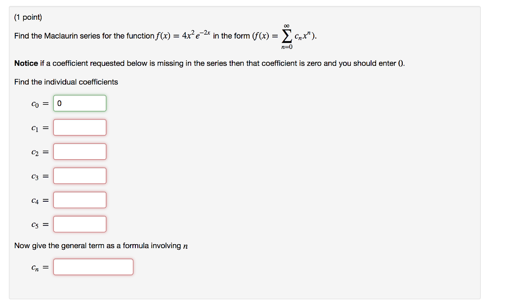 1 Point Find The Maclaurin Series For The Function Chegg Com