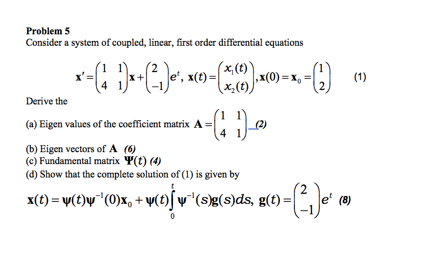 Solved: Problem 5 Consider A System Of Coupled, Linear, Fi