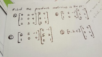 Find the product matrices in the ff: [0 2 0 3 0 4