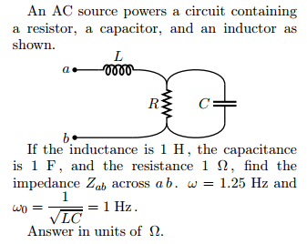 solved an ac source powers a circuit containing a resisto rc series circuit series rlc circuit and rlc series