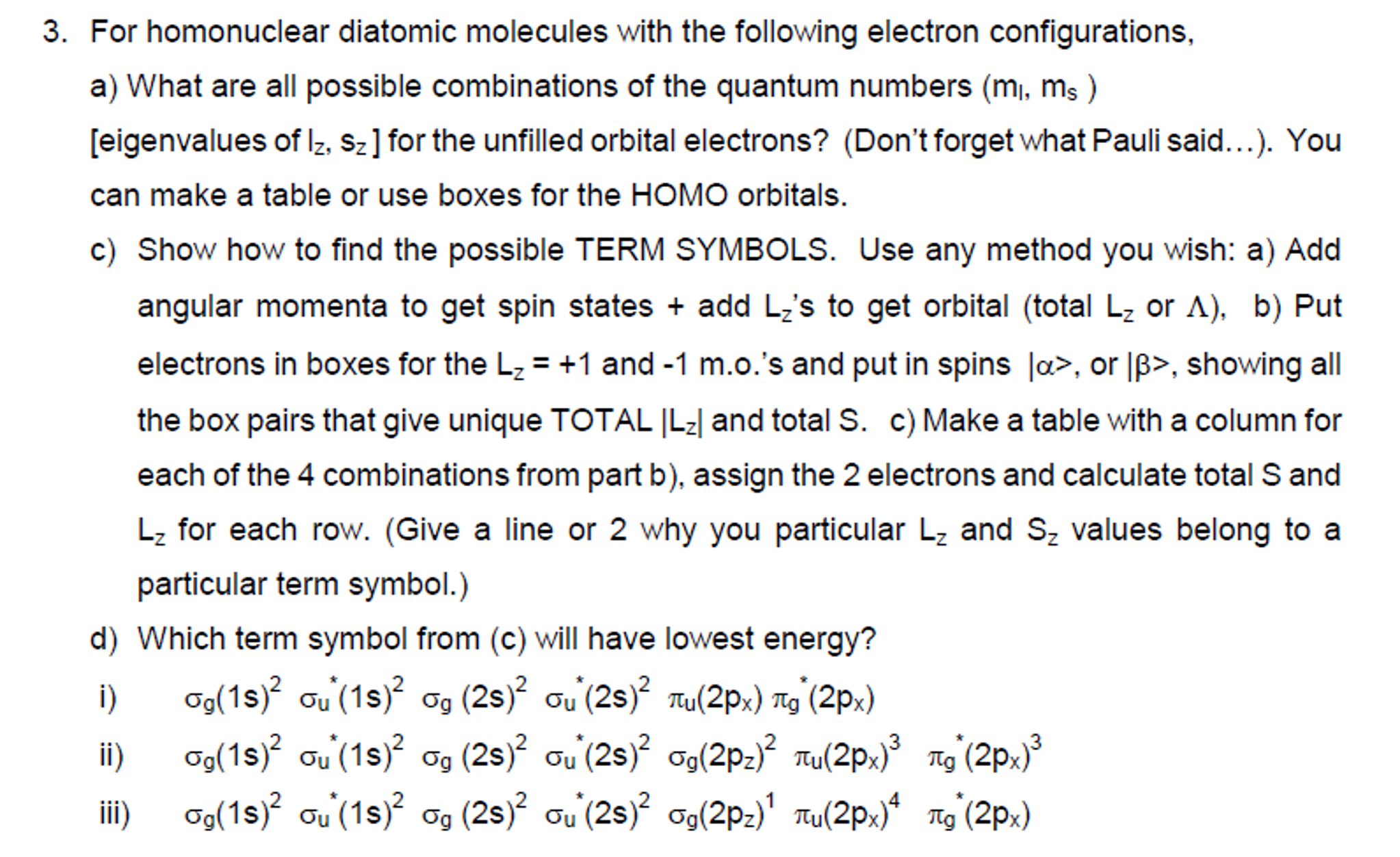 For Homonuclear Diatomic Molecules With The Follow Chegg