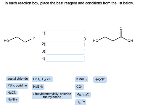 in each reaction box place the best reagent and conditions from the list below oh-#17