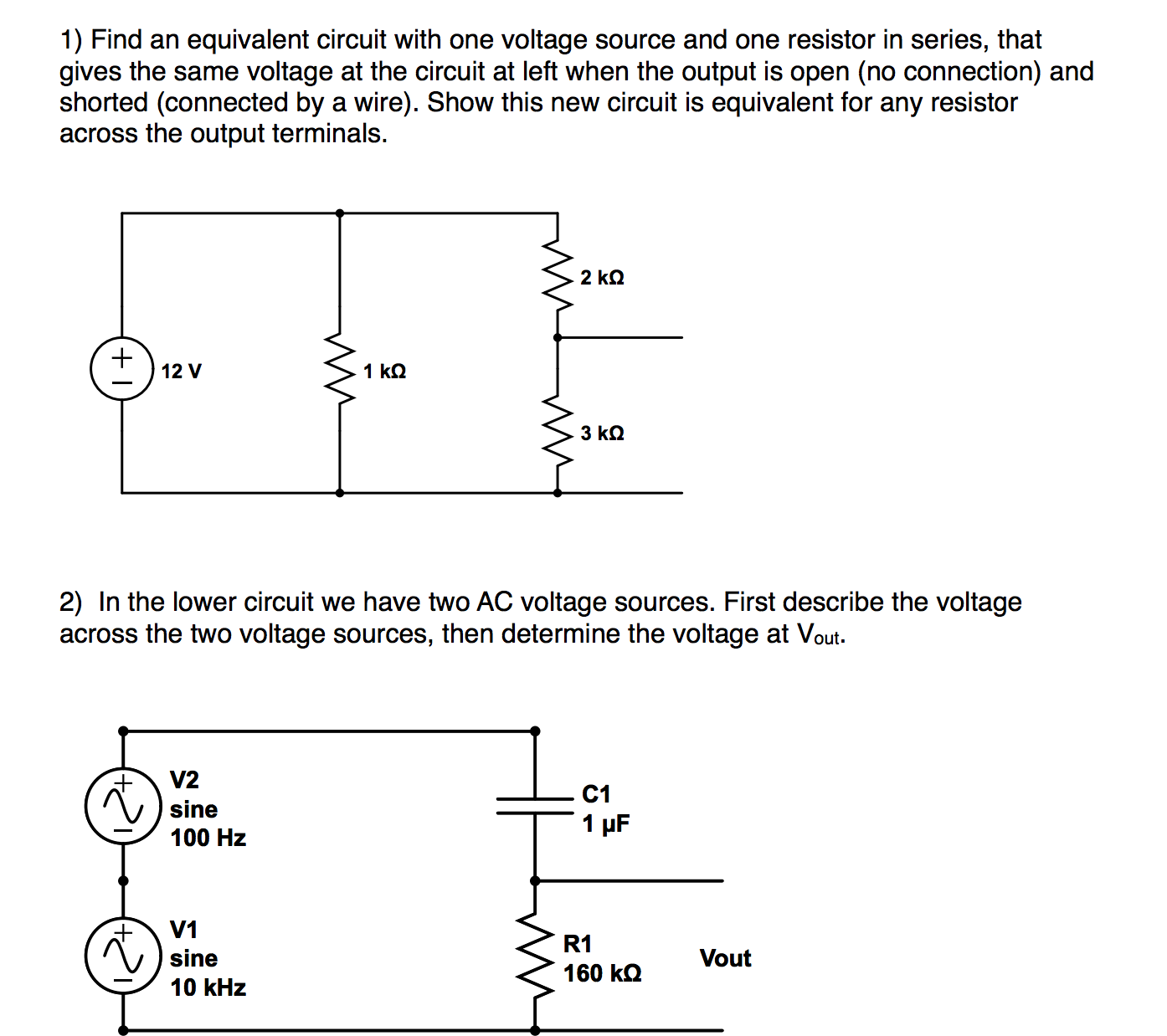 Solved Find An Equivalent Circuit With One Voltage Source Resistor In Series Not So A Parallel The Will