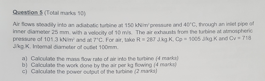 Solved: Question 5 (Total Marks 10) Air Flows Steadily Int