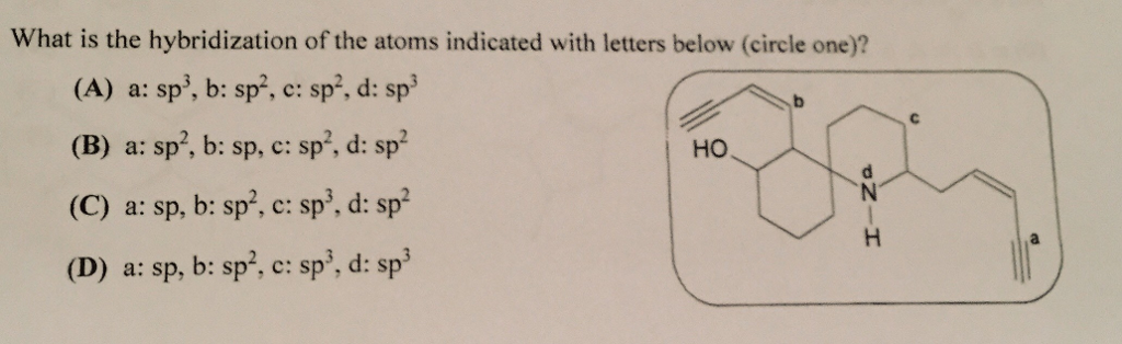 Solved: What Is The Hybridization Of The Atoms Indicated W