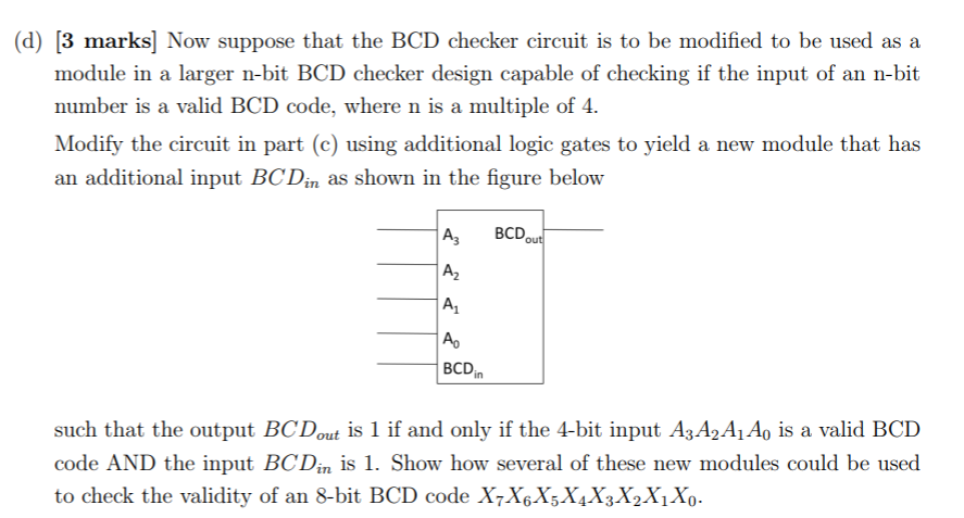 10 marks you are to design a circuit called a bcd checker that takes a 4 bit number a3a2a ao as input and determines whether it