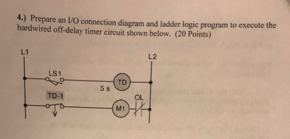 4 Prepare An L O Connection Diagram And Ladder L Chegg Com