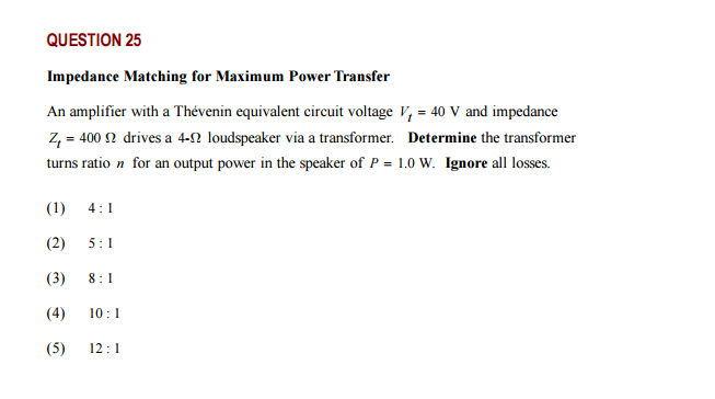 Solved: Impedance Matching For Maximum Power Transfer An A