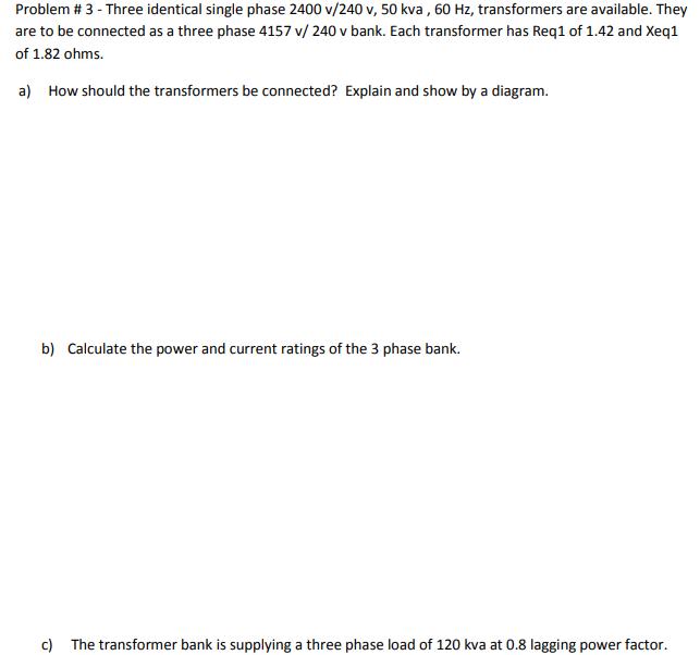Solved problem 3 three identical single phase 2400 v24 problem 3 three identical single phase 2400 v240 v 50 kva ccuart Choice Image