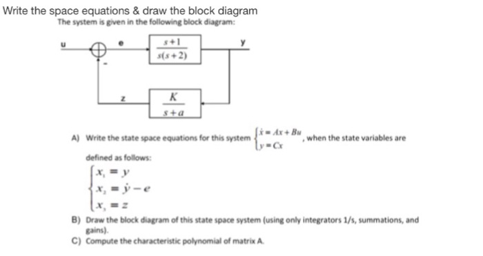 block diagram from state space solved write the space equations   draw the block diagram  write the space equations   draw the