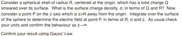 Consider a spherical shell of radius R, centered a