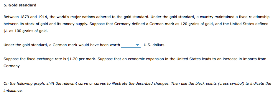 Solved 5 Gold Standard Between 1879 And 1914 The World