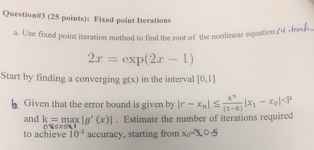 Solved: Use Fixed Point Iteration Method To Find The Root