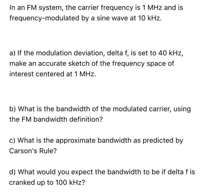 Awesome In An FM System, The Carrier Frequency Is 1 MHz An