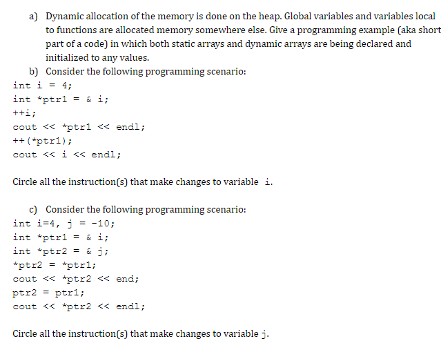 Solved: A) Dynamic Allocation Of The Memory Is Done On The